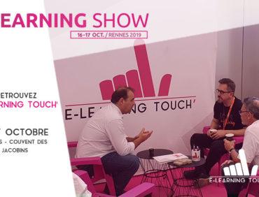 Learning Show 2019 – E-learning Touch' et les apprentissages du futur