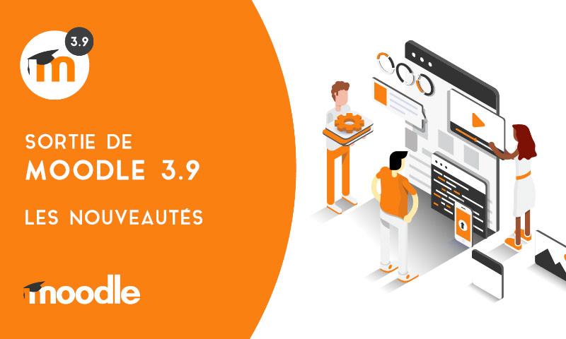 Sortie de Moodle 3.9 : Les principales nouveautés