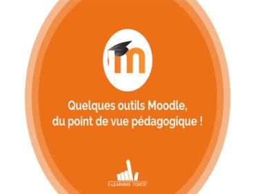 Quelques outils Moodle, du point de vue pédagogique